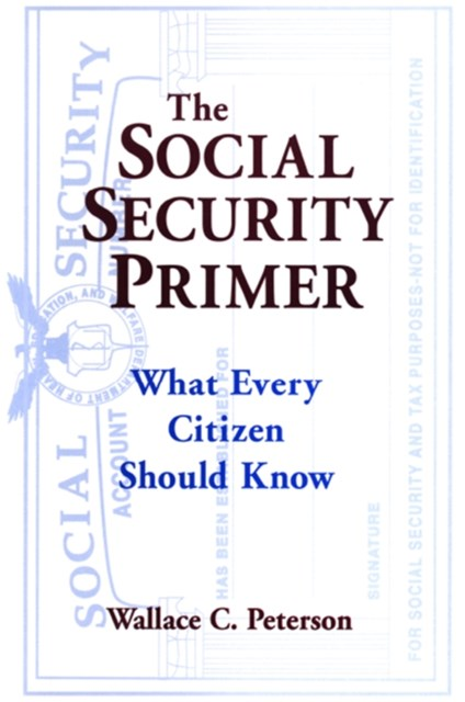 The Social Security Primer: What Every Citizen Should Know