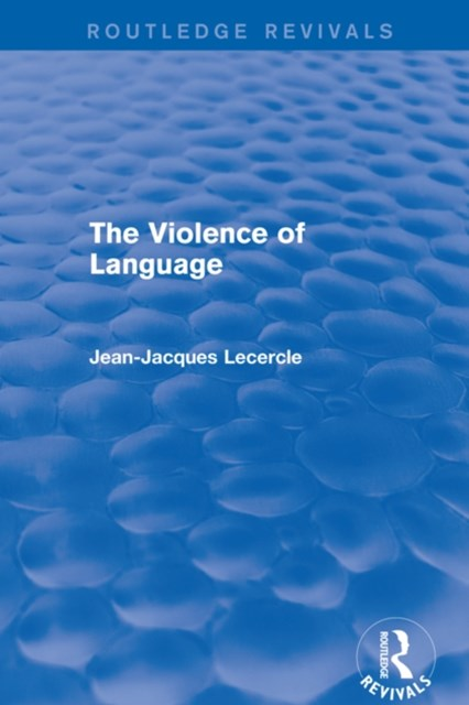 (ebook) Routledge Revivals: The Violence of Language (1990)