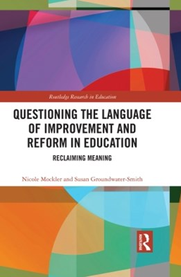 (ebook) Questioning the Language of Improvement and Reform in Education