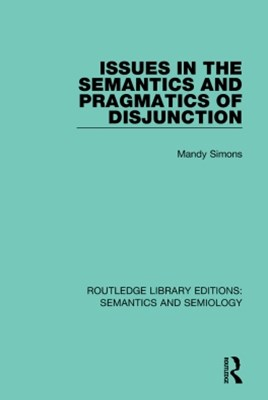 (ebook) Issues in the Semantics and Pragmatics of Disjunction