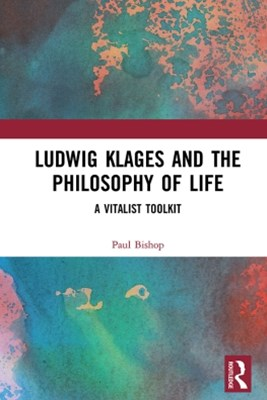 Ludwig Klages and the Philosophy of Life