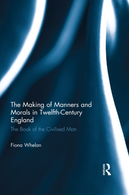 (ebook) The Making of Manners and Morals in Twelfth-Century England