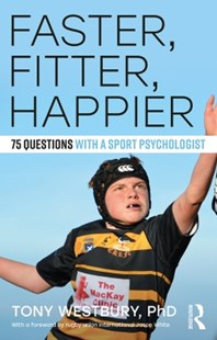 (ebook) Faster, Fitter, Happier - Sport & Leisure Sports Psychology