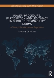 (ebook) Power, Procedure, Participation and Legitimacy in Global Sustainability Norms - Business & Finance Organisation & Operations