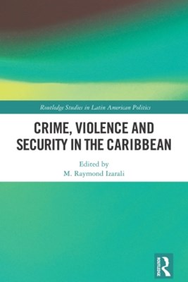 Crime, Violence and Security in the Caribbean