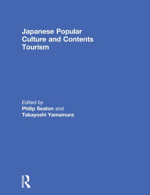 (ebook) Japanese Popular Culture and Contents Tourism