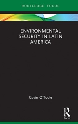 Environmental Security in Latin America
