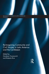 (ebook) Re-Imagining Community and Civil Society in Latin America and the Caribbean - Politics International Politics