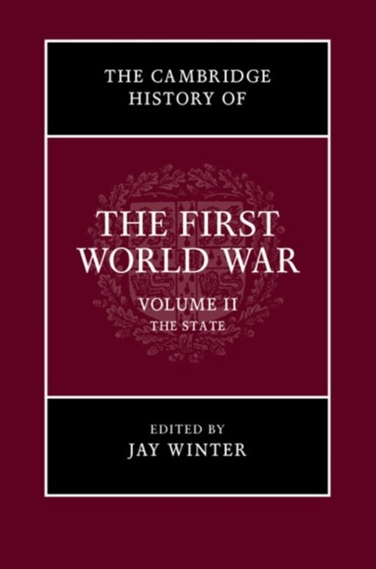 Cambridge History of the First World War: Volume 2, The State