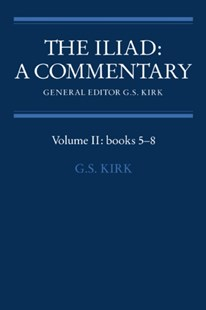 (ebook) Iliad: A Commentary: Volume 2, Books 5-8 - History Ancient & Medieval History