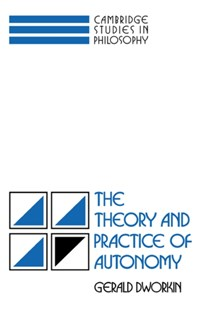(ebook) Theory and Practice of Autonomy - Philosophy Modern