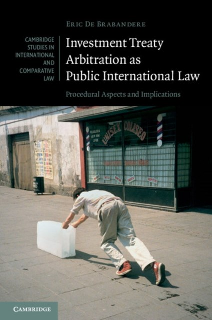 (ebook) Investment Treaty Arbitration as Public International Law
