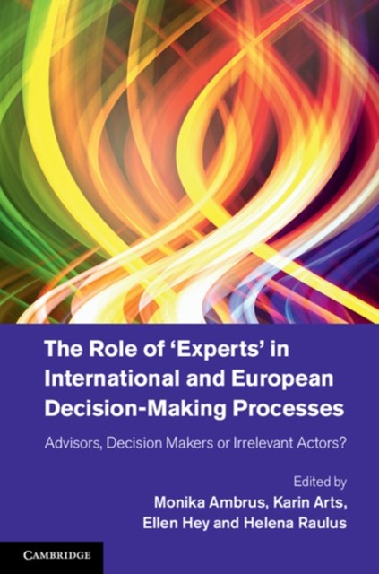 Role of 'Experts' in International and European Decision-Making Processes