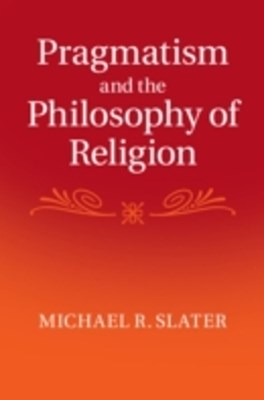 (ebook) Pragmatism and the Philosophy of Religion