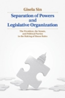 Separation of Powers and Legislative Organization