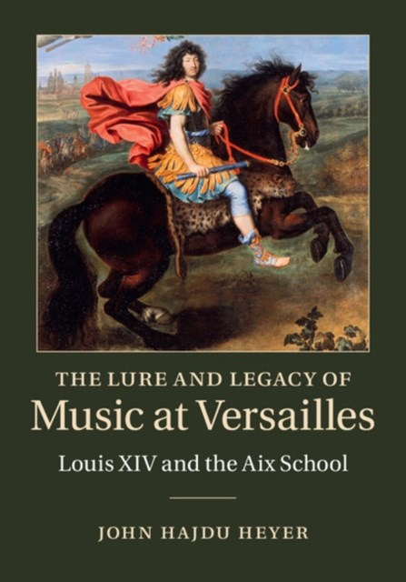 Lure and Legacy of Music at Versailles