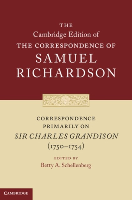 Correspondence Primarily on Sir Charles Grandison(1750-1754)