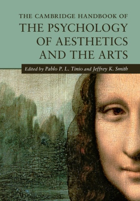 Cambridge Handbook of the Psychology of Aesthetics and the Arts
