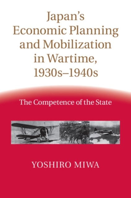 (ebook) Japan's Economic Planning and Mobilization in Wartime, 1930s-1940s