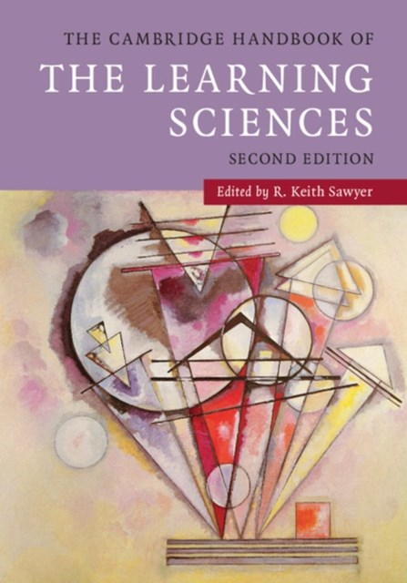 Cambridge Handbook of the Learning Sciences