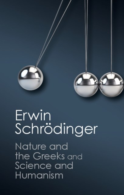 (ebook) 'Nature and the Greeks' and 'Science and Humanism'