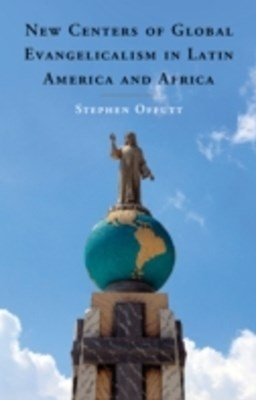 (ebook) New Centers of Global Evangelicalism in Latin America and Africa