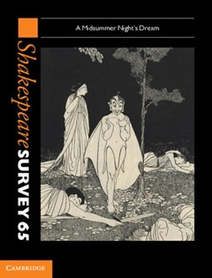 Shakespeare Survey: Volume 65, A Midsummer Night