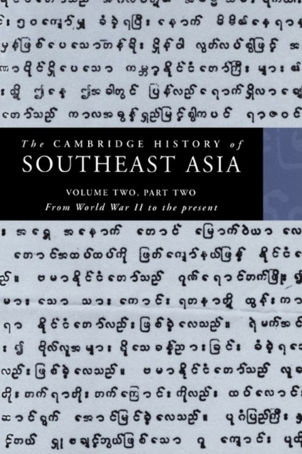 Cambridge History of Southeast Asia: Volume 2, Part 2, From World War II to the Present