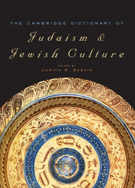 Cambridge Dictionary of Judaism and Jewish Culture
