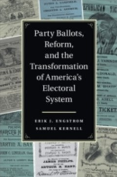 (ebook) Party Ballots, Reform, and the Transformation of America