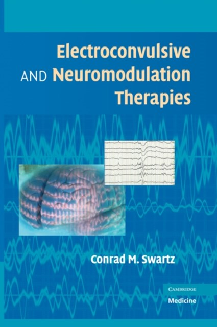 Electroconvulsive and Neuromodulation Therapies