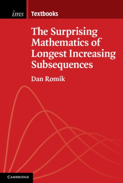 Surprising Mathematics of Longest Increasing Subsequences
