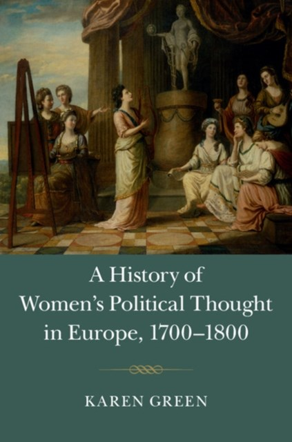 History of Women's Political Thought in Europe, 1700-1800