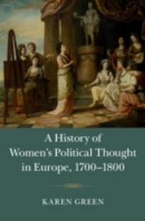 (ebook) History of Women's Political Thought in Europe, 1700-1800 - History European