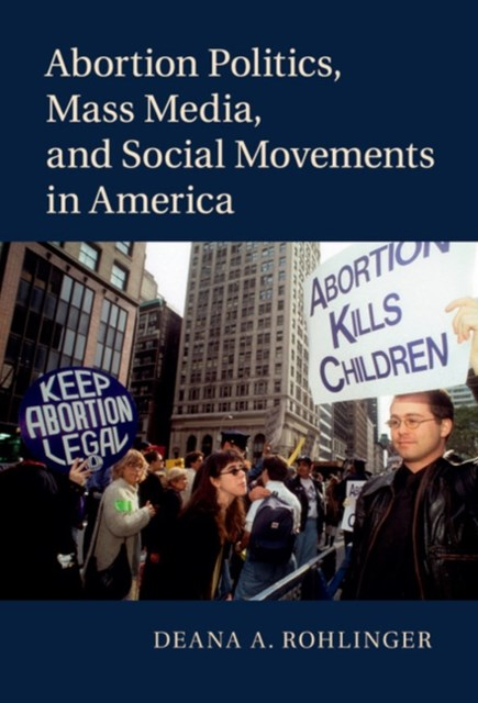 (ebook) Abortion Politics, Mass Media, and Social Movements in America