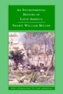 Environmental History of Latin America