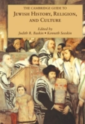Cambridge Guide to Jewish History, Religion, and Culture