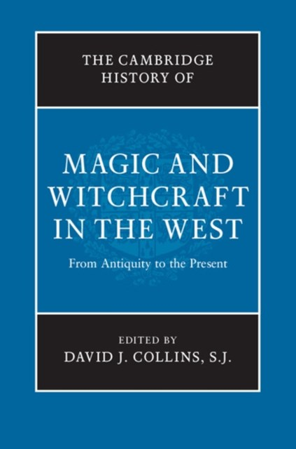 Cambridge History of Magic and Witchcraft in the West