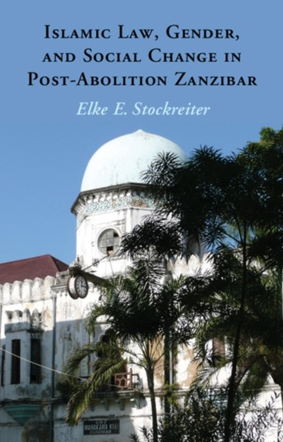 (ebook) Islamic Law, Gender and Social Change in Post-Abolition Zanzibar