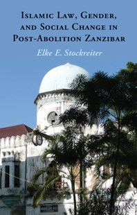 (ebook) Islamic Law, Gender and Social Change in Post-Abolition Zanzibar - History African