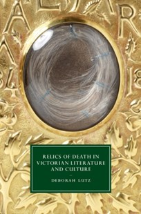 (ebook) Relics of Death in Victorian Literature and Culture - History Modern