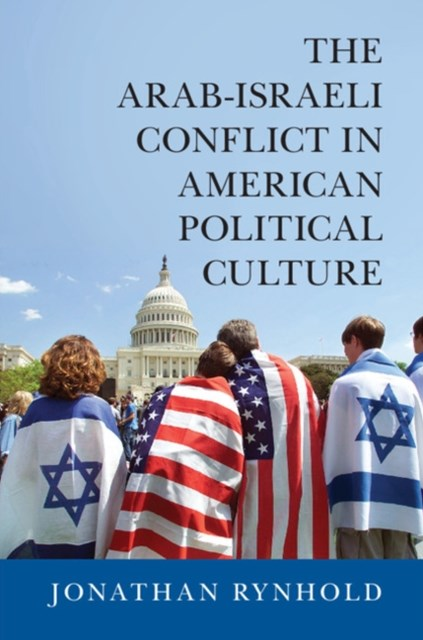 (ebook) Arab-Israeli Conflict in American Political Culture