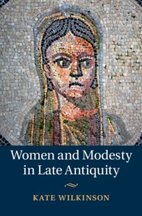 (ebook) Women and Modesty in Late Antiquity - History Ancient & Medieval History