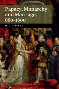 (ebook) Papacy, Monarchy and Marriage 860-1600 - History Ancient & Medieval History