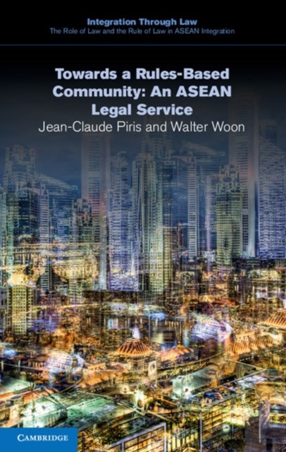 (ebook) Towards a Rules-Based Community: An ASEAN Legal Service
