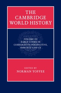 (ebook) Cambridge World History: Volume 3, Early Cities in Comparative Perspective, 4000 BCE-1200 CE - History Ancient & Medieval History