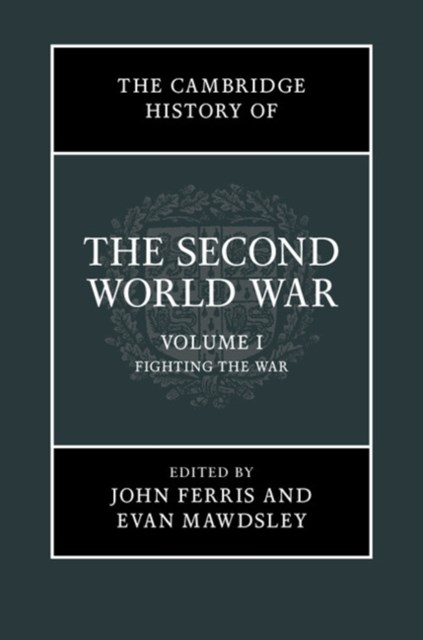 (ebook) Cambridge History of the Second World War: Volume 1, Fighting the War