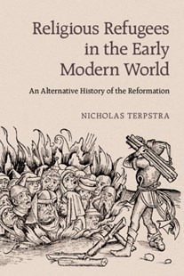 (ebook) Religious Refugees in the Early Modern World - History Modern