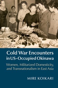 (ebook) Cold War Encounters in US-Occupied Okinawa - History Asia