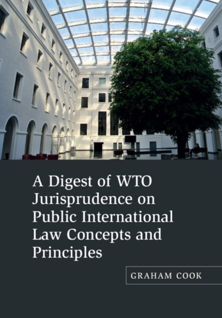 Digest of WTO Jurisprudence on Public International Law Concepts and Principles